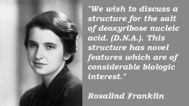 Dna Quotes And Sayings: Geek Out With Rosalind Franklin, DNA, The Brain, And